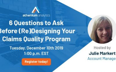 Webinar: 6 questions to ask before (re)designing your claims quality program
